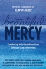 Image for Beautiful Mercy: Experiencing God's Unconditional Love So We Can Share It With Others