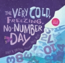 Image for The very cold, freezing, no-numbers day
