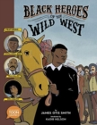 Image for Black heroes of the wild west  : featuring Stagecoach Mary, Bass Reeves, and Bob Lemmons