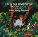 Image for EVELYN THE ADVENTUROUS ENTOMOLOGIST