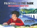 Image for Painting in the dark  : Esref Armagan, blind artist