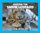Image for Seeking the snow leopard