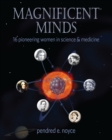 Image for Magnificent minds  : sixteen pioneering women in science and medicine