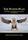Image for The puffin plan  : restoring seabirds to egg rock and beyond