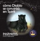 Image for Como Diablo se convirtio en Spirit : Mostrando a los ninos como conectarse con los animales y respetar a todos los seres vivos