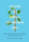 Image for Creating the Schools Our Children Need : Why What We're Doing Now Won't Help Much (And What We Can Do Instead)