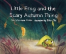 Image for Little Frog and the Scary Autumn Thing
