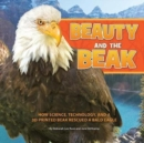 Image for Beauty and the Beak : How Science, Technology, and a 3D-Printed Beak Rescued a Bald Eagle