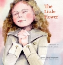 Image for The Little Flower : A Parable of Saint Therese of Lisieux
