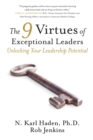 Image for The 9 Virtues of Exceptional Leaders : Unlocking Your Leadership Potential