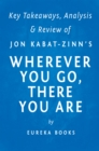 Image for Wherever You Go, There You Are: Mindfulness Meditation in Everyday Life by Jon Kabat-Zinn Key Takeaways, Analysis & Review.