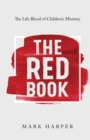 Image for The Red Book : The Life Blood of Children's Ministry