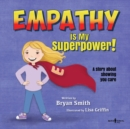Image for Empathy is My Superpower : A Story About Showing You Care