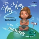 Image for It's My Way or the Highway : Empowering Young Leaders to be More Flexible