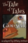 Image for Goosed! : a funny fairy tale one act play [Theatre Script]