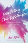 Image for Disrupting the Bystander : When #metoo Happens Among Friends