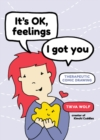 Image for Itas Ok, Feelings, I Got You : Therapeutic Comic Drawing