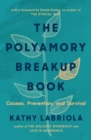 Image for The Polyamory Breakup Book : Causes, Prevention, and Survival