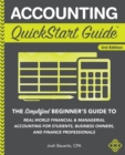 Image for Accounting quickstart guide  : the simplified beginner's guide to real-world financial & managerial accounting for students, business owners, and finance professionals