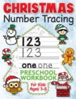 Image for Christmas Number Tracing Preschool Workbook for Kids Ages 3-5 : Beginner Math Activity Book for Preschoolers - The Best Stocking Stuffers Gifts for Toddlers, Pre K to Kindergarten