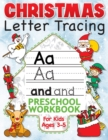 Image for Christmas Letter Tracing Preschool Workbook for Kids Ages 3-5 : Alphabet Trace the Letters, Handwriting, & Sight Words Practice Book - The Best Stocking Stuffers Gifts for Toddlers, Pre K to Kindergar