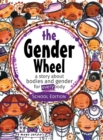 Image for The Gender Wheel - School Edition : a story about bodies and gender for every body