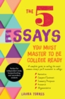 Image for The five essays you must master to be college ready  : a complete guide to nailing the most common essays you'll encounter in college