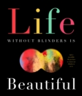 Image for Life without blinders...is beautiful