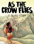 As the Crow Flies - Gillman, Melanie