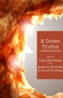 Image for A Dozen Truths: 12 Works of Fiction