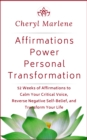 Image for Affirmations Power Personal Transformation: 52 Weeks of Affirmations to Calm Your Critical Voice, Reverse Negative Self Belief, and Transform Your Life
