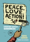 Image for Peace, Love, Action! : Everyday Acts of Goodness from A to Z