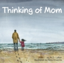 Image for Thinking of Mom : A Children's Picture Book about Coping with Loss