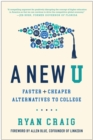 Image for A New U : Faster + Cheaper Alternatives to College
