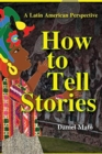 Image for How to Tell Stories : A Latin American Perspective