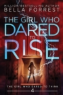 Image for The Girl Who Dared to Think 4 : The Girl Who Dared to Rise