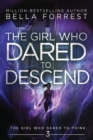 Image for The Girl Who Dared to Think 3 : The Girl Who Dared to Descend