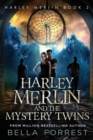 Image for Harley Merlin 2 : Harley Merlin and the Mystery Twins