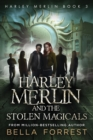 Image for Harley Merlin 3 : Harley Merlin and the Stolen Magicals