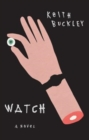 Image for Watch  : a novel