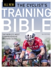 Image for The cyclist's training bible: the world's most comprehensive training guide