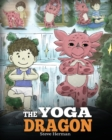 Image for The Yoga Dragon : A Dragon Book About Yoga