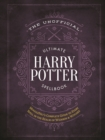 Image for The unofficial ultimate Harry Potter spellbook  : a complete reference guide to every spell in the wizarding world