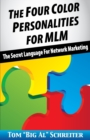 Image for The Four Color Personalities : The Secret Language For Network Marketing