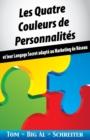 Image for Les Quatre Couleurs de Personnalites : Et Leur Langage Secret Adapte Au Marketing de Reseau
