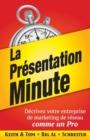 Image for La Presentation Minute : Decrivez votre entreprise de marketing de reseau comme un Pro
