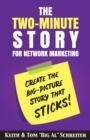 Image for The Two-Minute Story for Network Marketing : Create the Big-Picture Story That Sticks!