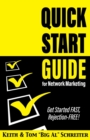 Image for Quick Start Guide for Network Marketing : Get Started FAST, Rejection-FREE!