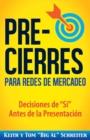 """Image for Pre-Cierres para Redes de Mercadeo : Decisiones de """"i"""" Antes de la presentacion"""
