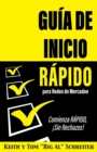 Image for Guia de Inicio Rapido para Redes de Mercadeo : Comienza RAPIDO, !Sin Rechazos!